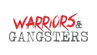 Warriors and Gangsters
