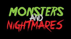 Monsters and Nightmares