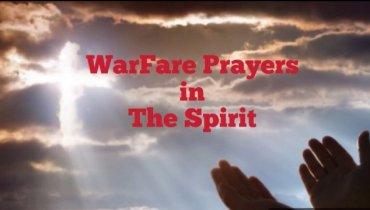Warfare Prayers in the Spirit Channel