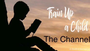 Train up a child the channel