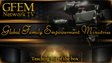 Global Family Empowerment Ministries Network TV