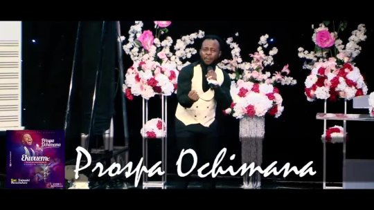 Prospa Ochimana  Ekwueme feat. Osinachi Nwachukwu (Live Ministration