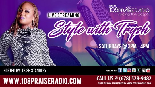 The Style with Trysh Show - Saturdays - Hosted By: Trish Standley - 3pm - 4pm (est)