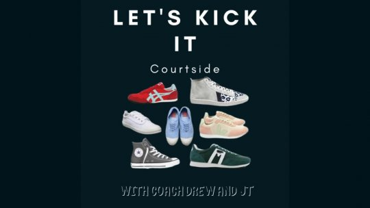 Let's Kick It  - Kicking It Courtside