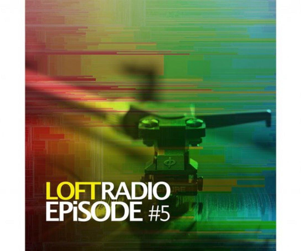 Loft Radio Episode 5