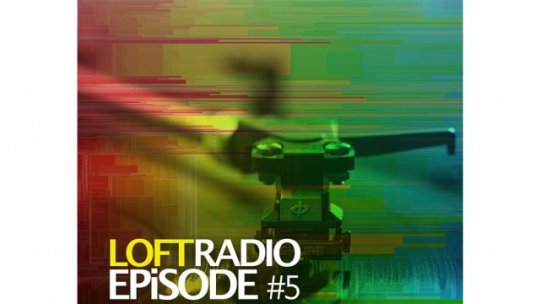 Loft Radio Episode 5