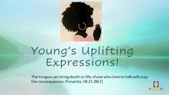 YOUNG'S UPLIFTING EXPRESSIONS EPISODE 7