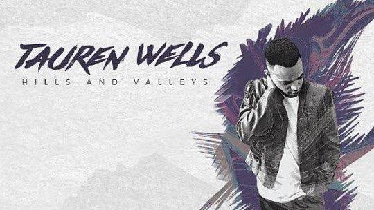 Tauren Wells - Hills and Valleys (Acoustic Video)