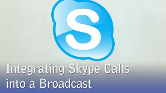 Integrating Skype Calls Into a Broadcast