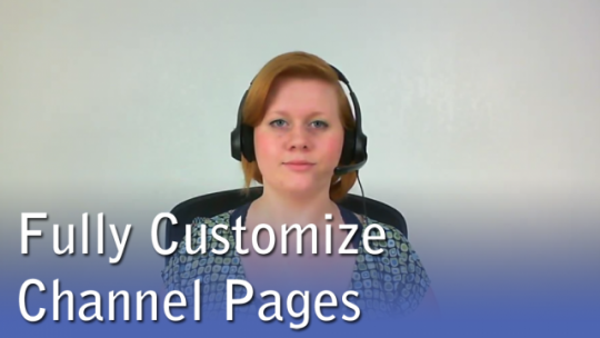 Fully Customize Your Channel Pages
