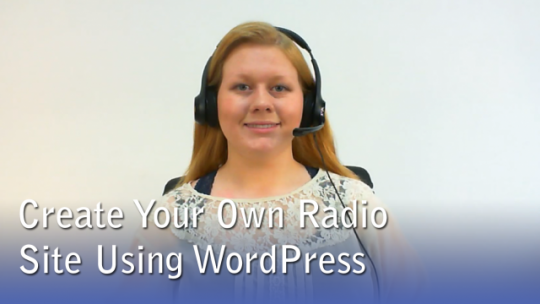 Create Your Own Radio Site Using WordPress