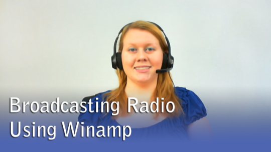 Broadcasting Radio Using Winamp