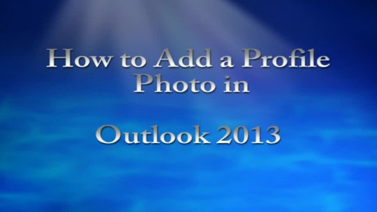 Add Profile Photo to Outlook 2013